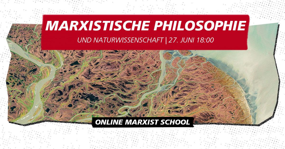 [VIDEO] Marxistische Philosophie & Naturwissenschaft (Online Marxist School 4)