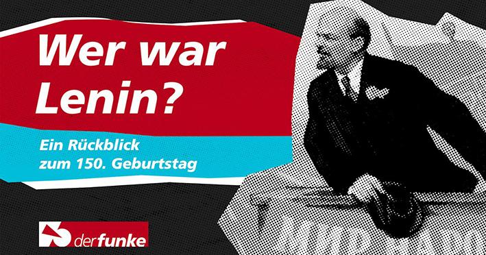 [VIDEO] Wer war Lenin? Zum 150. Geburtstag