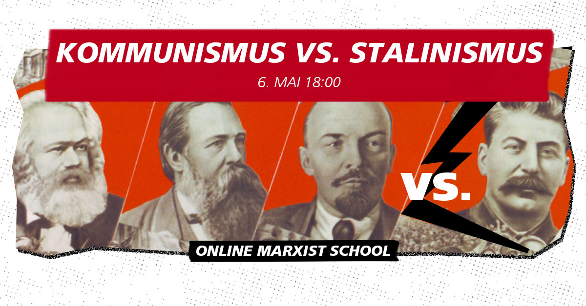 [VIDEO] Kommunismus vs. Stalinismus - Online Marxist School 3